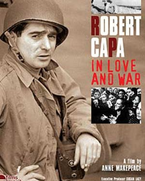 "Robert Capa ""In Love and War"" 2003"